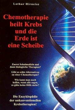 Chemotherapie heilt Krebs und die Erde ist eine Scheibe - Hirneise, Lothar