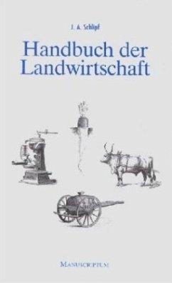 Handbuch der Landwirtschaft - Schlipf, Johann A.