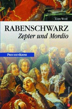 Rabenschwarz / Preußen Krimi Bd.3 - Wolf, Tom