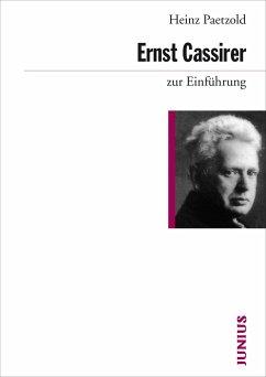 Ernst Cassirer zur Einführung - Paetzold, Heinz