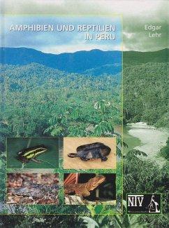 Amphibien und Reptilien in Peru - Lehr, Edgar