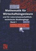 Mathematik für Wirtschaftsingenieure und für naturwissenschaftlich-technische Studiengänge 1