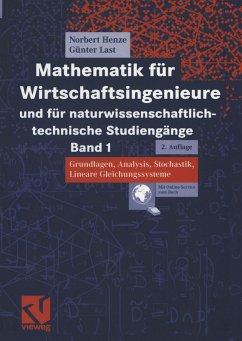 Mathematik für Wirtschaftsingenieure und für naturwissenschaftlich-technische Studiengänge 1 - Henze, Norbert; Last, Günter