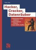 Hacker, Cracker, Datenräuber