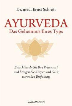 Ayurveda - Das Geheimnis Ihres Typs - Schrott, Ernst