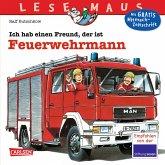 Ich hab einen Freund, der ist Feuerwehrmann / Lesemaus Bd.93