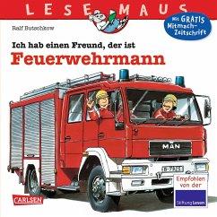 Ich hab einen Freund, der ist Feuerwehrmann / Lesemaus Bd.93 - Butschkow, Ralf