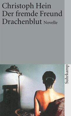 Der fremde Freund / Drachenblut - Hein, Christoph
