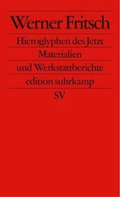Hieroglyphen des Jetzt - Fritsch, Werner