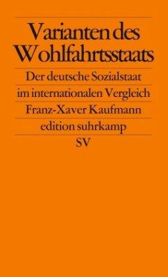 Varianten des Wohlfahrtsstaats - Kaufmann, Franz-Xaver