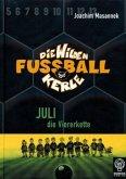 Juli die Viererkette / Die Wilden Fußballkerle Bd.4