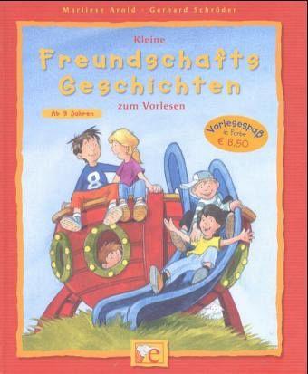 Kleine Freundschafts-Geschichten zum Vorlesen - Arold, Marliese