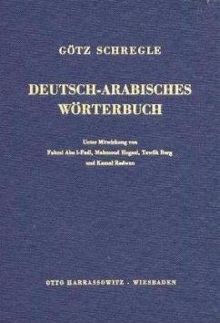 Deutsch-Arabisches Wörterbuch - Schregle, Götz