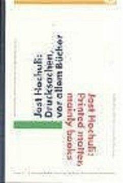 Drucksachen - vor allem Bücher - Hochuli, Jost