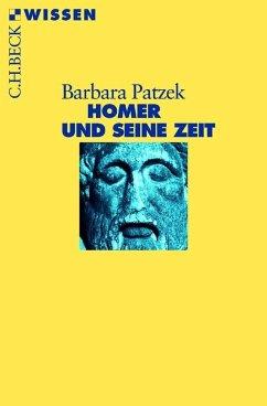 Homer und seine Zeit - Patzek, Barbara