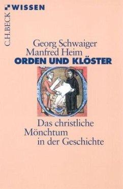 Orden und Klöster - Schwaiger, Georg; Heim, Manfred