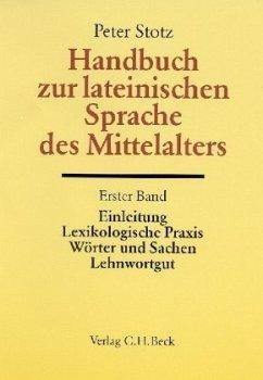Handbuch zur lateinischen Sprache des Mittelalters / Handbuch der Altertumswissenschaft Abt.2, Bd. II, 5/1, Tl.1 - Stotz, Peter