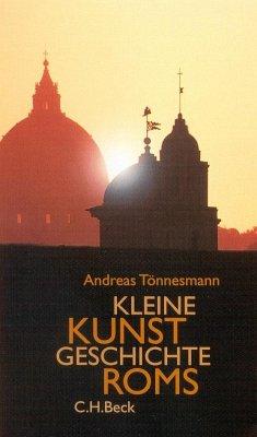 Kleine Kunstgeschichte Roms - Tönnesmann, Andreas