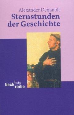 Sternstunden der Geschichte - Demandt, Alexander