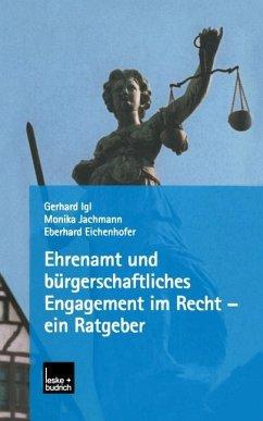 Ehrenamt und bürgerschaftliches Engagement im Recht - ein Ratgeber - Igl, Gerhart; Jachmann, Monika; Eichenhofer, Eberhard
