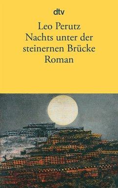 Nachts unter der steinernen Brücke - Perutz, Leo