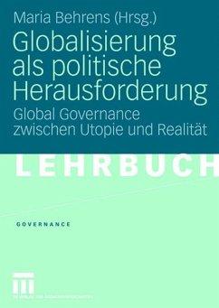 Globalisierung als politische Herausforderung - Behrens, Maria (Hrsg.)