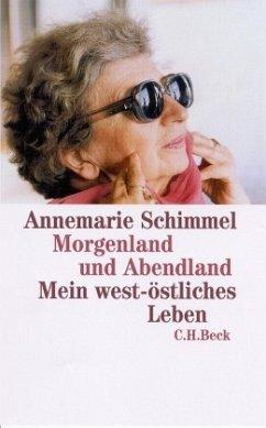 Morgenland und Abendland - Schimmel, Annemarie