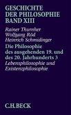 Geschichte der Philosophie, 14 Bde. / Die Philosophie des ausgehenden 19. und des 20. Jahrhunderts