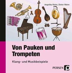 Von Pauken und Trompeten, 1 Audio-CD - Rehm, Angelika; Rehm, Dieter