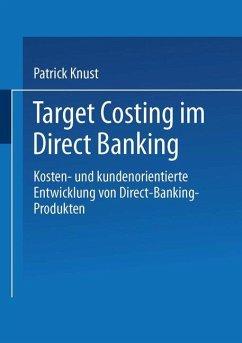 Target Costing im Direct Banking - Knust, Patrick