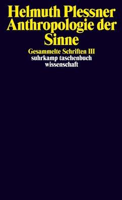 Gesammelte Schriften 3. Anthropologie der Sinne - Plessner, Helmuth