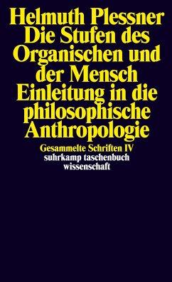 Die Stufen des Organischen und der Mensch. Einleitung in die philosophische Anthropologie - Plessner, Helmuth