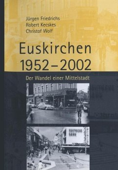 Euskirchen 1952-2002 - Friedrichs, Jürgen; Kecskes, Robert; Wolf, Christof