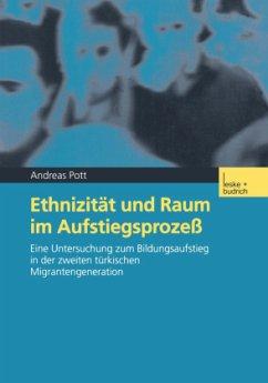 Ethnizität und Raum im Aufstiegsprozeß - Pott, Andreas