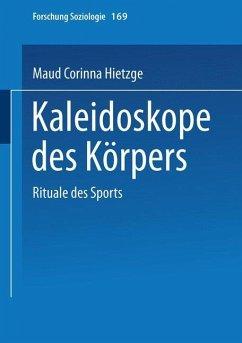Kaleidoskope des Körpers - Hietzge, Maud C.