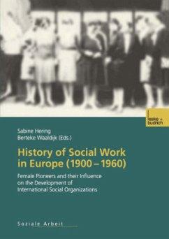 History of Social Work in Europe (1900-1960) - Hering, Sabine / Waaldijk, Berteke (Hgg.)