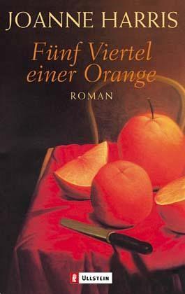 Fünf Viertel einer Orange - Harris, Joanne