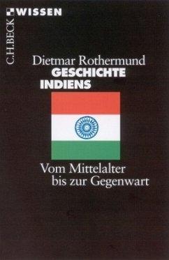 Geschichte Indiens - Rothermund, Dietmar