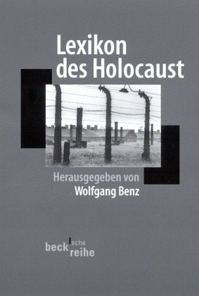 Lexikon des Holocaust - Hrsg. v. Wolfgang Benz