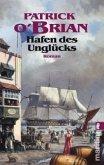Hafen des Unglücks / Jack Aubrey Bd.11