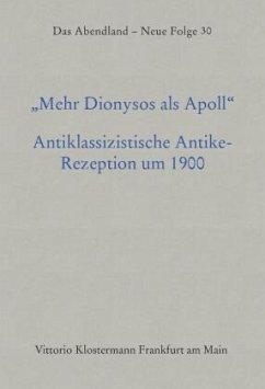 Mehr Dionysos als Apoll - Aurnhammer, Achim / Pittrof, Thomas (Hgg.)