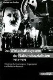 Das Wirtschaftssystem der Nationalsozialisten 1933 - 1939