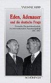 Eden, Adenauer und die deutsche Frage