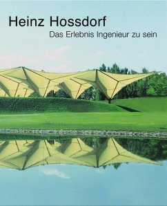 Heinz Hossdorf - Das Erlebnis Ingenieur zu sein