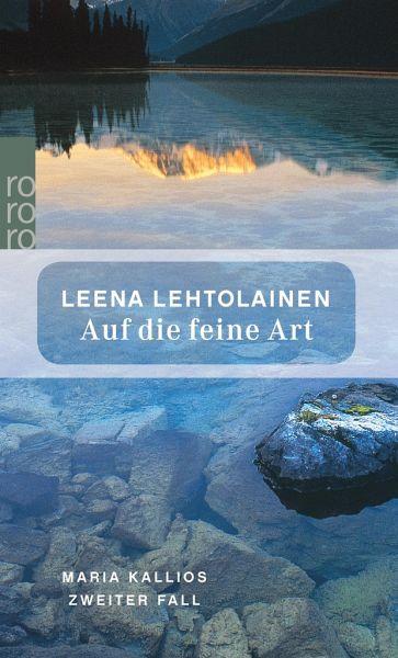 Auf die feine Art / Maria Kallio Bd.2 - Lehtolainen, Leena