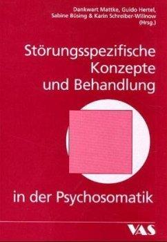 Störungsspezifische Konzepte und Behandlung in der Psychosomatik