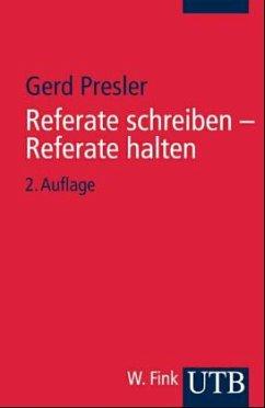 Referate schreiben, Referate halten - Presler, Gerd
