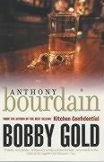 Bobby Gold - Bourdain, Anthony