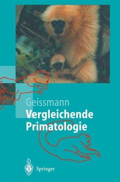 Vergleichende Primatologie - Geissmann, Thomas