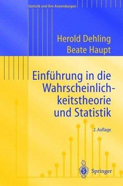 Einführung in die Wahrscheinlichkeitstheorie und Statistik - Dehling, Herold; Haupt, Beate